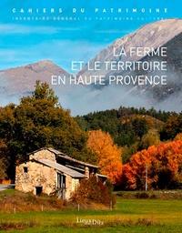 Marceline Brunet et Laurent Del Rosso - La ferme et le territoire en Haute Provence.