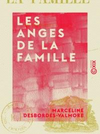 Marceline Desbordes-Valmore - Les Anges de la famille.