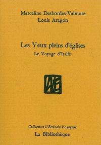 Marceline Desbordes-Valmore et Louis Aragon - Les Yeux pleins d'églises - Le Voyage d'Italie.