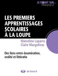 Marceline Laparra et Claire Margolinas - Les premiers apprentissages scolaires à la loupe - Des liens entre énumération, oralité et littératie.