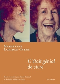 Marceline Loridan-Ivens - C'était formidable de vivre.