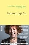 Marceline Loridan-Ivens et Judith Perrignon - L'amour après.