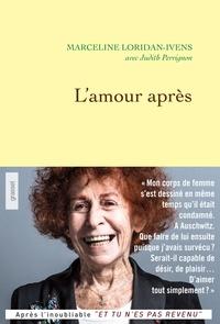 Téléchargez de nouveaux livres gratuits en ligne L'amour après 9782246812449  in French par Marceline Loridan-Ivens, Judith Perrignon