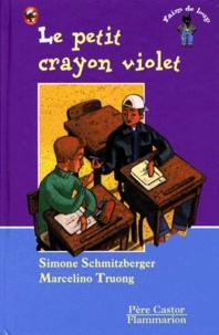 Marcelino Truong et Simone Schmitzberger - Le petit crayon violet.