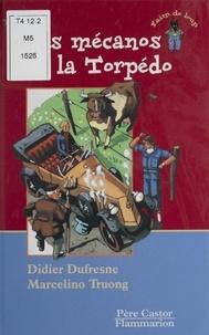 Marcelino Truong et Didier Dufresne - Les mécanos de la Torpédo.