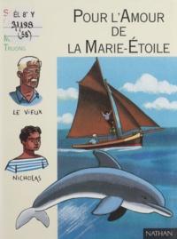 """Marcelino Truong et Sylvie Queyron - Pour l'amour de la """"Marie-Étoile""""."""