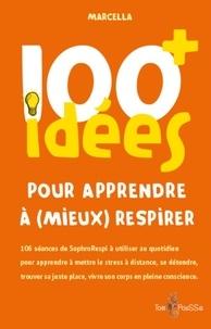 Marcella - 100 idées pour apprendre à (mieux) respirer.