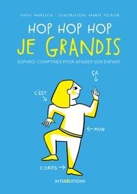Marcella - Hop Hop hop je grandis - Le livre de sophro-comptines - 50 sophro-comptines pour apaiser votre enfant.