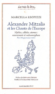 Marcella Leopizzi - Alexandre Mitzalis et les chants de l'Europe - Mythes, cellules, atomes : mouvement et métamorphose.