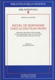 Marcella Leopizzi - Michel de Montaigne chez le docteur Payen - Description des lettres et des ouvrages concernant Montaigne dans le fonds Payen de la Bibliothèque Nationale de France.