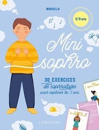 Marcella et Marie Poirier - Mini sophro 5/9 ans - 30 exercices de sophrologie pour explorer les 5 sens.