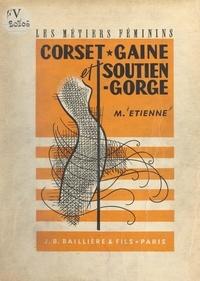 Marcelle Étienne et Denise Gaborit - Corset-gaine et soutien-gorge - Avec 189 figures.