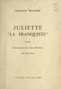 Marcelle Belaubre et Carlos Pradal - Juliette la franquiste.