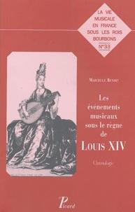 Marcelle Benoit - Les événements musicaux sous le règne de louis XIV - Chronologie.