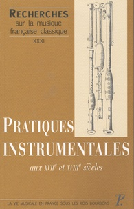 Marcelle Benoit - Pratiques instrumentales aux XVIIe et XVIIIe siècles.