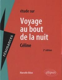 Marcelle Bilon - Etude sur Voyage au bout de la nuit, Céline.
