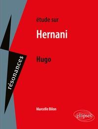 Marcelle Bilon - Etudes sur Hernani, Hugo.