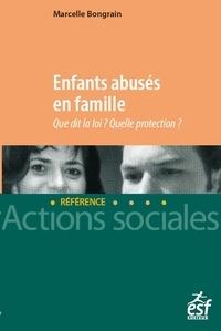 Enfants abusés en famille- Que dit la loi ? Quelle protection ? - Marcelle Bongrain pdf epub