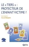 """Marcelle Bongrain et  Collectif - Le """"tiers"""" : protecteur de l'enfant victime."""
