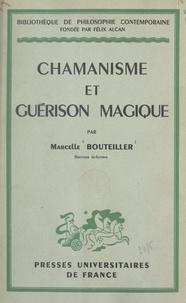 Marcelle Bouteiller et Emile Bréhier - Chamanisme et guérison magique.