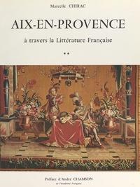 Marcelle Chirac et André Chamson - Aix-en-Provence à travers la littérature française (2). De la chronique à la transfiguration.
