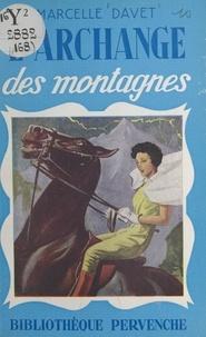 Marcelle Davet - L'archange des montagnes.