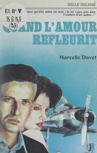 Marcelle Davet - Quand l'amour refleurit.