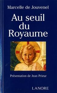 Marcelle de Jouvenel - Au seuil du Royaume.