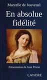 Marcelle de Jouvenel - En absolue fidelité.