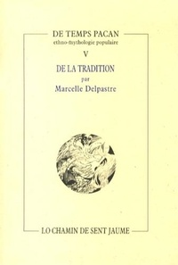 Marcelle Delpastre - De la tradition.
