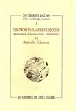 Marcelle Delpastre - Des trois passages en Limousin : naissance, épousailles, funérailles.