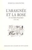 Marcelle Delpastre - L'araignée et la rose et autres psaumes (1969-1986).
