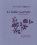 Marcelle Delpastre - Le rosier pourpre et autres nouvelles.