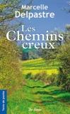 Marcelle Delpastre - Les chemins creux - Une enfance limousine.