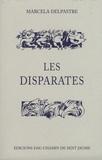 Marcelle Delpastre - Les disparates.