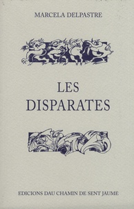 Marcelle Delpastre - Les disparates.