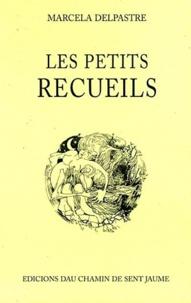 Marcelle Delpastre - Les petits recueils.