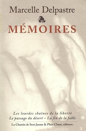 Marcelle Delpastre - Mémoires - Les lourdes chaînes de la liberté, Le passage du désert, La fin de la fable.