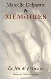 Marcelle Delpastre - Mémoires - Tome 4, Le jeu de patience.