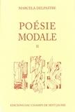 Marcelle Delpastre - Poésie modale Tome 2 : .