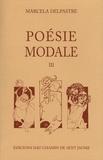 Marcelle Delpastre - Poésie modale - Tome 3.