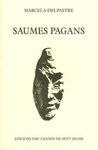 Marcelle Delpastre - Saumes pagans - Edition bilingue français-occitan.
