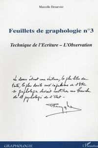 Marcelle Desurvire - Feuillets de graphologie - Tome 3, Technique de l'écriture, l'observation.