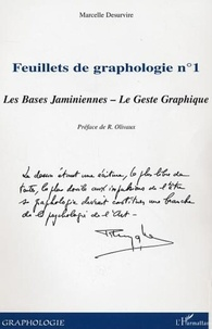 Marcelle Desurvire - Feuillets de graphologie - Tome 1, Les bases jaminiennes, le geste graphique.