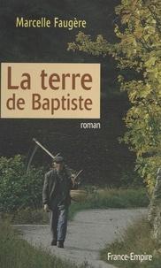 Marcelle Faugere - La terre de Baptiste.