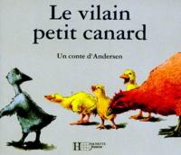 Marcelle Geneste et Hans Christian Andersen - Le vilain petit canard.