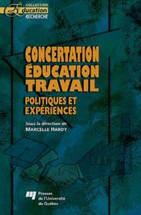 Marcelle Hardy et  Collectif - Concertation, éducation, travail - Politiques et experiences.