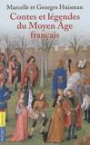 Marcelle Huisman et George Huisman - Contes et légendes du Moyen Age français.