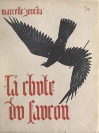 Marcelle Jourda et André Ducaroy - La chute du faucon.