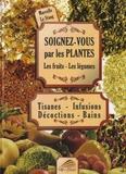 Marcelle Le Stang - Soignez-vous par les plantes, les fruits, les légumes - Tisanes - Infusions - Décoctions - Bains.
